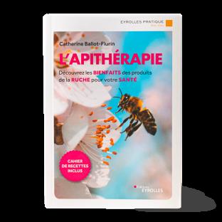 L'apithérapie - Bienfaits des produits de la ruche - Edition 2019
